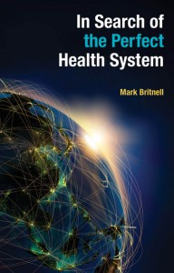 Photo: In Search of the Perfect Health System by Mark Britnell (book cover http://bit.ly/1GX8ktc)